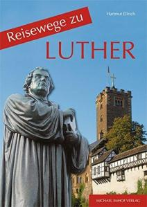 Reisewege zu Luther_Imhof