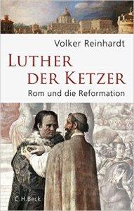Luther der Ketzer_Beck Verlag  5_16