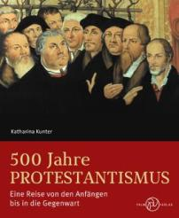 500 Jahre protestantismus_