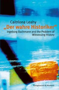 Caitriona Leahy_Der wahre Historiker  Studie I.Bachmann