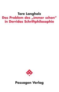 058980 PV Langholz Das Problem des immer schon in Derridas Schri