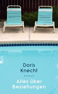 Doris Knecht_Alles über Beziehungen Rowohlt 2017