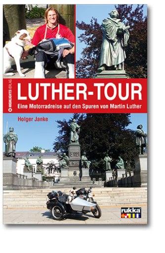Luther-Tour. Eine Motorradreise auf den Spuren Martin Luthers_Cover