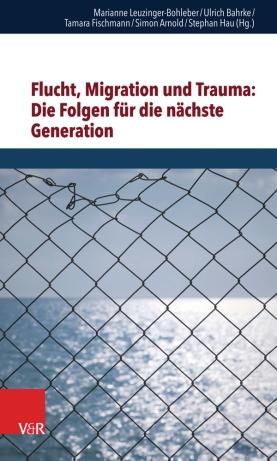 Flucht, Migration und Trauma: Die Folgen für die nächste Generat