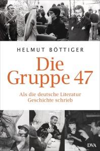 Die Gruppe 47 von Helmut Boettiger