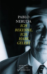 Ich bekenne ich habe gelebt von Pablo Neruda