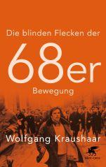 Cover_Die blinden Flecken der 68er Bewegung