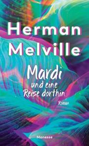 Mardi und eine Reise dorthin von Herman Melville